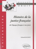 Gérard Jugnot - Histoire de la justice française - De l'époque franque à nos jours.