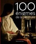 Gérard-Julien Salvy - Cent énigmes de la peinture.