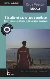 Gérard Jullien et Paule Chaspoul - Code Vagnon sécurité et sauvetage aquatique - BNSSA.