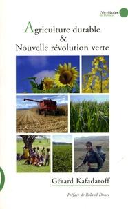 Gérard Kafadaroff - Agriculture durable & nouvelle révolution verte.