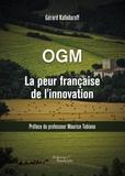 Gérard Kafadaroff - OGM la peur française de l'innovation.