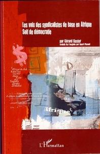 Gérard Kester - Les voix des syndicalistes de base en Afrique - Soif de démocratie.