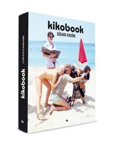 Gérard Kikoine - Kikobook - Le livre cul(te) de Gérard Kikoïne.