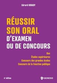 Gérard Kirady - Réussir son oral d'examen ou de concours.
