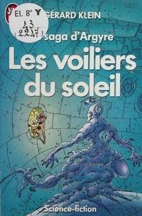 Gérard Klein - La Saga d'Argyre N°  2 : Les Voiliers du soleil.