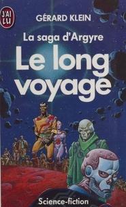 Gérard Klein - La Saga d'Argyre N°  3 : Le Long voyage.