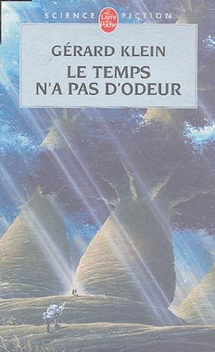 Gérard Klein - Le temps n'a pas d'odeur.