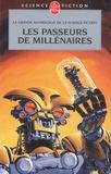 Gérard Klein et Ellen Herzfeld - Les Passeurs de millénaires - La grande anthologie de la science-fiction française.