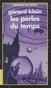 Gérard Klein - Les perles du temps.