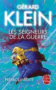 Gérard Klein - Les Seigneurs de la guerre (Nouvelle édition).