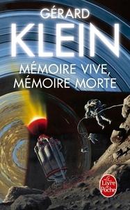 Gérard Klein - Mémoire vive, mémoire morte - Nouvelles.