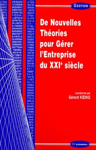 Gérard Koenig - De nouvelles théories pour gérer l'entreprise du XXIe siècle.