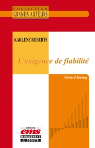 Gérard Koenig - Karlene Roberts - L'exigence de fiabilité.
