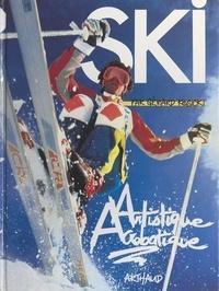 Gérard Kosicki et  Collectif - Ski artistique acrobatique.