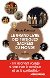 Gérard Kurkdjian - Le grand livre des musiques sacrées du monde.