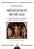 Gérard Kurkdjian - Méditation musicale - Comment méditer avec les plus belles musiques du monde.
