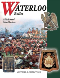 Gérard Lachaux et Gilles Bernard - Waterloo Relics.