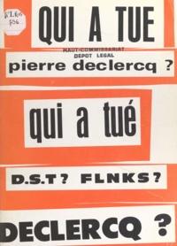 Gérard Lacourrege et Gilbert Monchanin - Qui à tué Pierre Declercq ? - D.S.T. ? FLNKS ?.