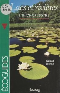 Gérard Lacroix et Jean Arbeille - Lacs et rivières - Milieux vivants.