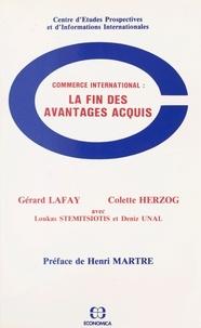 Gérard Lafay et Colette Herzog - Commerce international, la fin des avantages acquis.