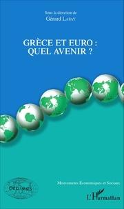 Gérard Lafay - Grèce et euro : quel avenir ?.