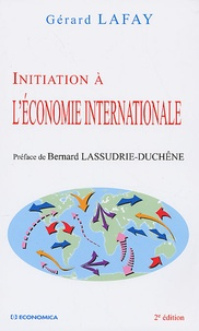 Gérard Lafay - Initiation à l'économie internationale.