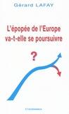 Gérard Lafay - L'épopée de l'Europe va-t-elle se poursuivre ?.