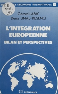 Gérard Lafay et Deniz Ünal-Kesenci - L'Intégration européenne : bilan et perspectives.