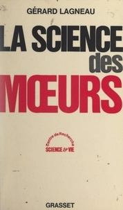 Gérard Lagneau - La science des mœurs.