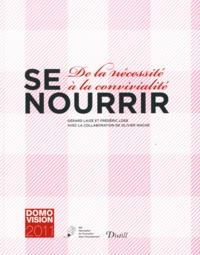 Gérard Laizé et Frédéric Loeb - Se nourrir - De la nécessité à la convivialité.