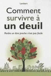 Gérard Lambert - Comment survivre à un deuil.