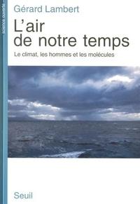 L'air de notre temps- Le climat, les hommes et les molécules - Gérard Lambert   Showmesound.org