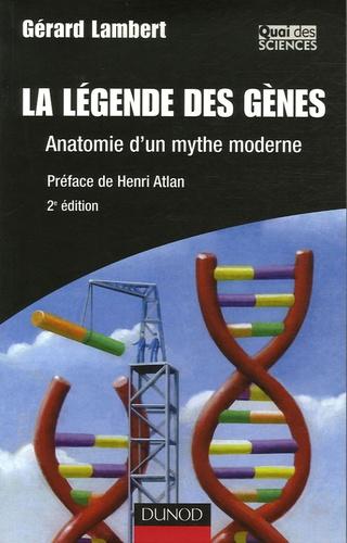 Gérard Lambert - La légende des gènes - Anatomie d'un mythe moderne.