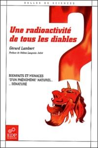 Une radioactivité de tous les diables - Bienfaits et menaces dun phénomène naturel ... dénaturé.pdf