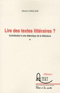 Gérard Langlade - Lire des textes littéraires ? - Contribution à une didactique de la littérature.
