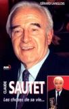 Gérard Langlois - Claude Sautet. - Les choses de sa vie....