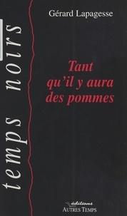 Gérard Lapagesse - Tant qu'il y aura des pommes.