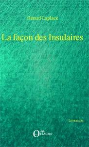 Gérard Laplace - La façon des insulaires.