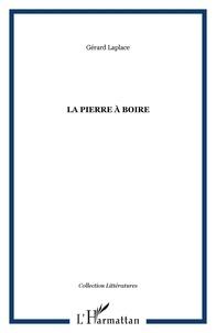 Gérard Laplace - La pierre à boire.