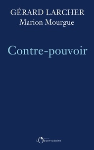 Téléchargement d'ebooks Google Android Contre-pouvoir 9791032907450 in French  par Gérard Larcher, Marion Mourgue