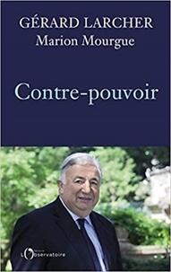 Téléchargement ebook gratuit pour ipad mini Contre-pouvoir (French Edition) par Gérard Larcher, Marion Mourgue  9791032907474