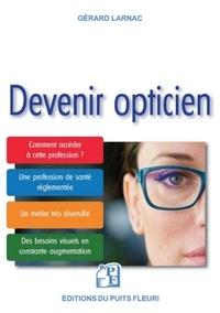 Gérard Larnac - Devenir opticien.