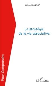 Gérard Larose - La stratégie de la vie associative.