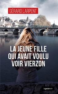Gérard Larpent - LE GESTE NOIR 163 : La jeune fille qui avait voulu voir vierzon.
