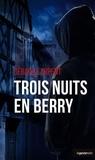 Gérard Larpent - Trois nuits en Berry.