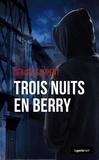 Gérard Larpent - Trois nuits en Berry - Polar régional.