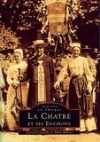 Gérard Laruelle et Alain Robert - La Châtre et ses environs.