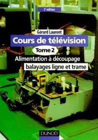 Coachingcorona.ch COURS DE TELEVISION. Tome 2, Alimentation à découpage, balayages ligne et trame, 2ème édition Image