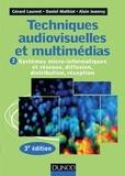 Gérard Laurent - Techniques audiovisuelles et multimédias - 3e éd. - T2 : Systèmes micro-informatiques et réseaux, diffusion, distribution, réception.