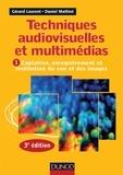 Gérard Laurent et Daniel Mathiot - Techniques audiovisuelles et multimédias - Tome 1, Captation, enregistrement et restitution du son et des images.